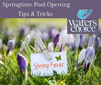 Springtime Pool Opening Tips & Tricks